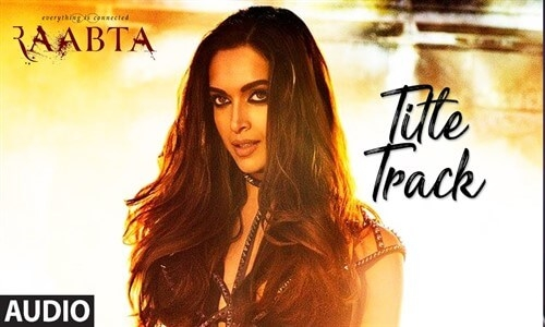Raabta Title Song (Full Video)