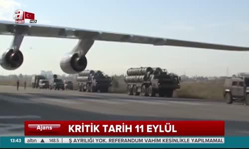 S-400 Füze Alımında Son Aşama  Kritik Tarih 11 Eylül