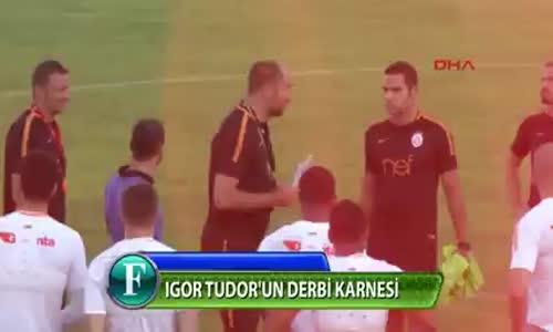Galatasaray Fenerbahçe Derbisi Öncesi Igor Tudor ve Aykut Kocaman'ın Karneleri