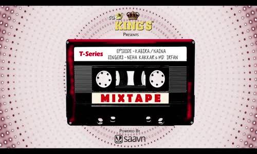 Mixtape  Kabira  Naina