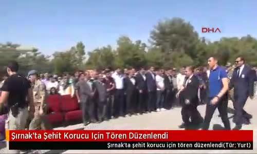 Şırnak'ta Şehit Korucu Için Tören Düzenlendi