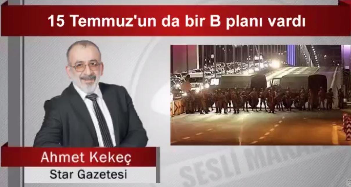 Ahmet Kekeç 15 Temmuz'un Da Bir B Planı Vardı