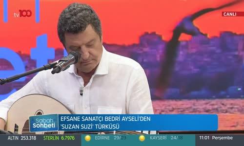 Bedri Ayseli'den Suzan Suzi Türküsü Canlı Performans