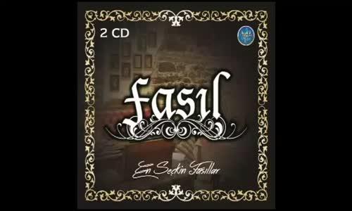 Fasıl ( En Seçkin Fasıllar ) Fasıl Şarkıları Fasıl Müzikleri Fasıl Dinle