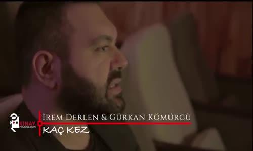 İrem Derlen & Gürkan Kömürcü - Kaç Kez