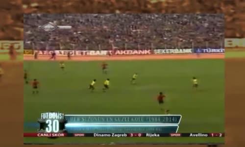 Türkiye Süper Ligi'nin Son 30 Sezonunda Atılmış En Güzel Goller