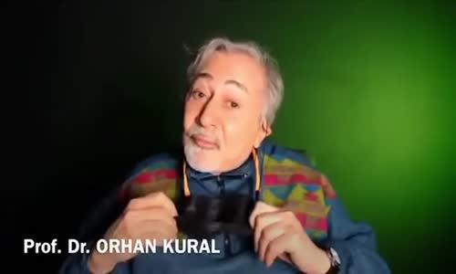 PROF. DR. ORHAN KURAL-HAKLI KONUŞMASI!