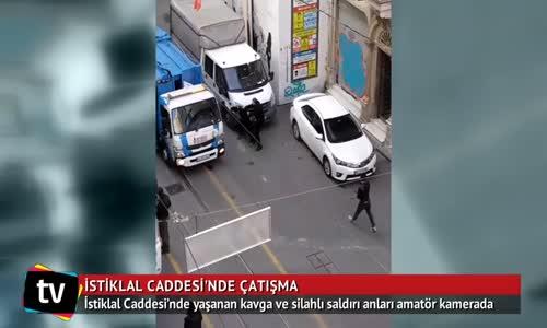 İstanbul'un Göbeginde; İstiklal Caddesinde İki Grup Arasında Çatışma