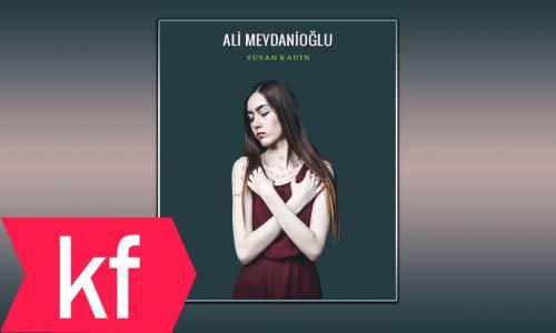 Ali Meydanioğlu - Susan Kadın