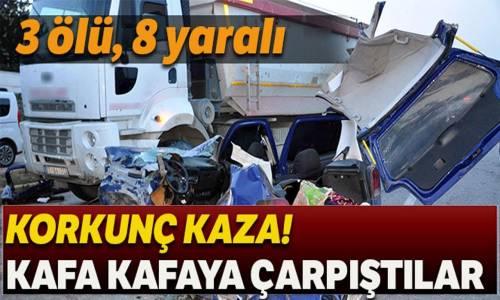 Otomobil ile İşçileri Taşıyan Minibüs Çarpıştı 3 Ölü 8 Yaralı
