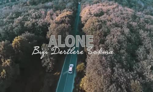 Alone - Bizi Dertlere Sokma