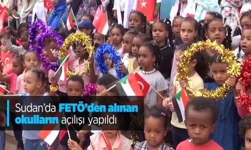 Sudan'da FETÖ'den Alınan Okulların Açılışı Yapıldı