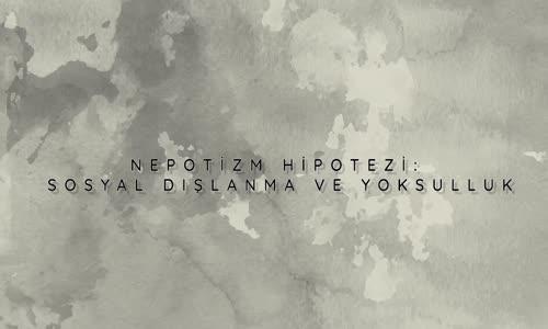 Nepotizm Hipotezi: Sosyal Dışlanma ve Yoksulluk