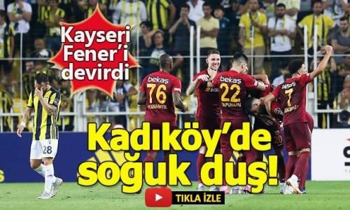 Fenerbahçe 2 - 3 Kayserispor Maç Özeti