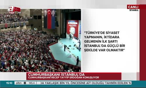 Erdoğan  İstanbul'da Teklersek  Türkiye'de Tökezleriz
