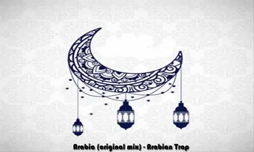 Arabia (original mix) - Arabian Trap