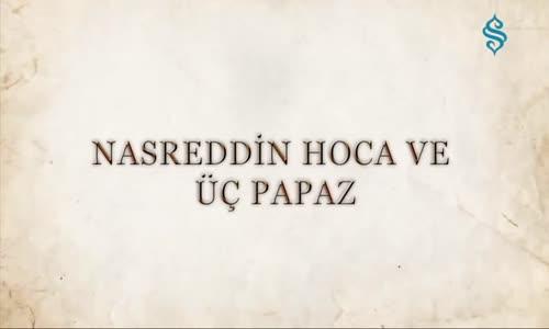 Nasreddin Hoca ve Üç Papaz - Bir Kıssa Bin Hisse