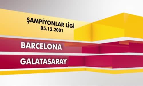 Nostalji Maçlar _ Barcelona 2 - 2 Galatasaray ( 05.12.2001 )