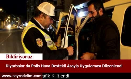 Diyarbakır'da Polis Hava Destekli Asayiş Uygulaması Düzenlendi