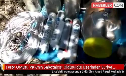 Terör Örgütü PKK'nın Sabotajcısı Öldürüldü! Üzerinden Suriye Kimliği Çıktı