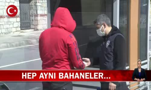 İstanbul'da Sokağa Çıkma Kısıtlamasına Uymayan Kişilere Polis Ceza Yağdırdı! İşte Görüntüler