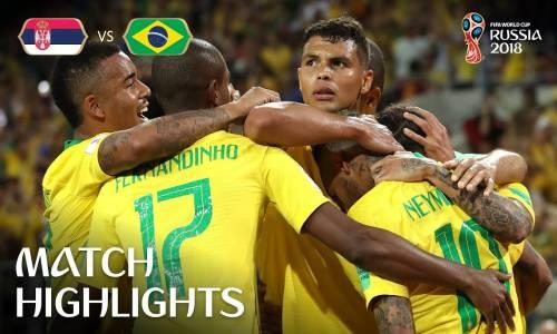 Sırbistan 0 - 2 Brezilya - 2018 Dünya Kupası Maç Özeti