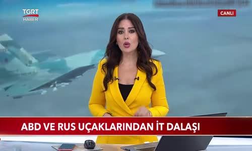 ABD ve Rus Uçaklarından İt Dalaşı