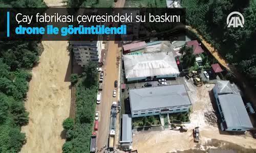 Çay Fabrikası Çevresindeki Su Baskını Drone İle Görüntülendi