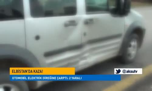 Elbistan'da Kaza Trafik Kazasında 2 Kişi Yaralandı