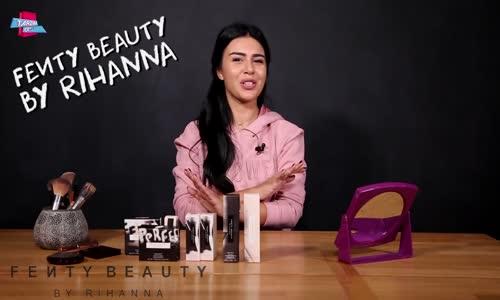 Fenty Beayty Rihanna Makyaj Ürünlerini Denedik