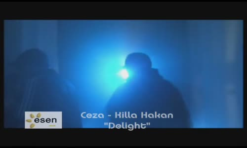 Delight (Ceza & Killa Hakan) Official Music