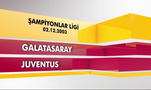 Nostalji Maçlar _ Galatasaray 2 - 0 Juventus ( 02.12.2003 )