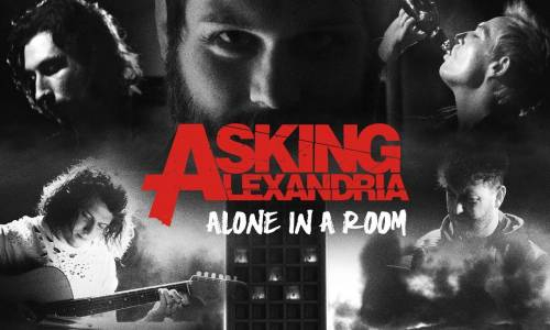 ASKING ALEXANDRIA - Alone In A Room