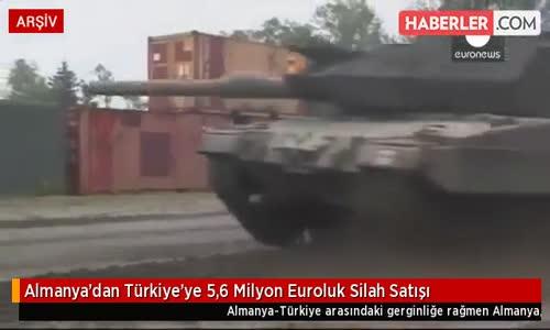 Almanya'dan Türkiye'ye 5,6 Milyon Euroluk Silah Satışı