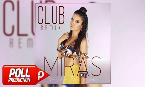 Beyza Durmaz - Miras (Club Remix)