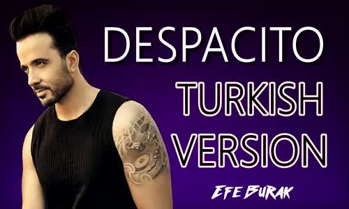 Despacito - Luis Fonsi  Türkçe Versiyonu ( Cover by Efe Burak )