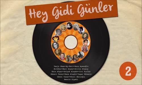 Çeşitli Sanatçılar - Hey Gidi Günler, Vol. 2 - En Sevilen Nostaljik Şarkılar