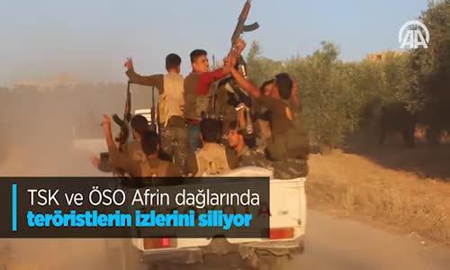 TSK Ve ÖSO Afrin Dağlarında Teröristlerin Izlerini Siliyor