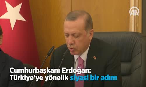 Cumhurbaşkanı  Türkiye'ye Yönelik Siyasi Bir Adım