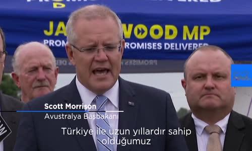 Avustralya Başbakanı_ Türkiye ile gerginlik yatıştı, Erdoğan'ın görüşleri daha ölçülü hale geldi…