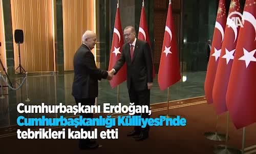 Erdoğan  Cumhurbaşkanlığı Külliyesi'nde Tebrikleri Kabul Etti