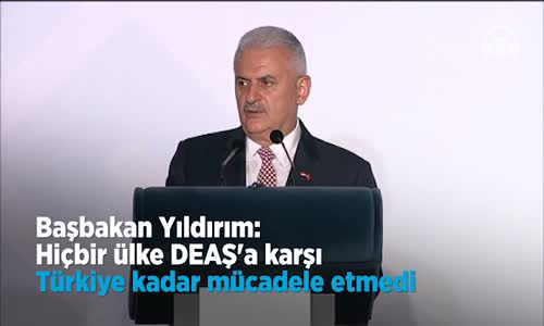 Başbakan   Hiçbir Ülke Deaş'a Karşı Türkiye Kadar Mücadele Etmedi