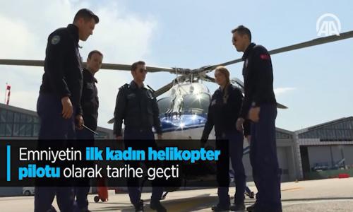 Emniyetin İlk Kadın Helikopter Pilotu
