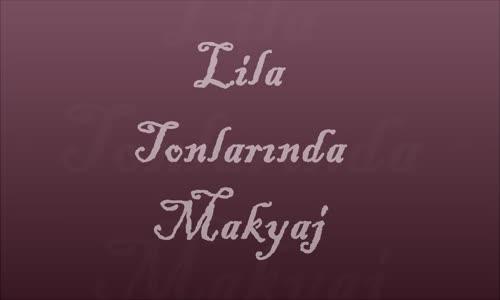 Lila Tonlarında Makyaj-Bahar Makyajı