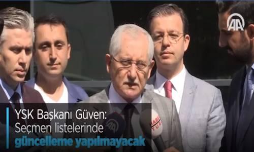 YSK Başkanı Güven Seçmen Listelerinde Güncelleme Yapılmayacak