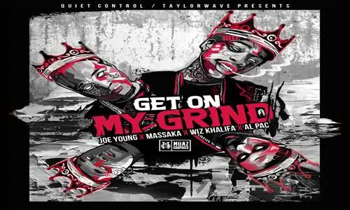Massaka & Joe Young ft. Wiz Khalifa & Al Pac - Get on my Grind (Prod. by Dame Grease)