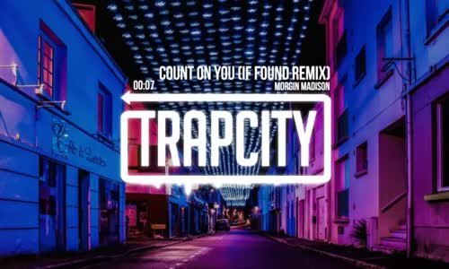 Morgin Madison - Count On You (if found Remix)