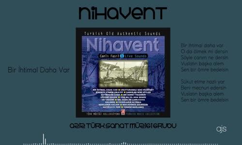 Canlı Fasıl Nihavent - Bir İhtimal Daha Var