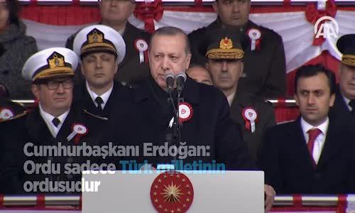 Cumhurbaşkanı  Ordu Sadece Türk Milletinin Ordusudur