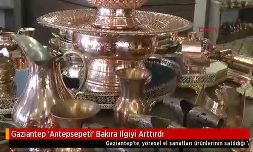 Gaziantep 'Antepsepeti' Bakıra Ilgiyi Arttırdı